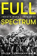 Full Spectrum: India's Wars, 1972-2020