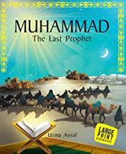 Large Print: Muhammad The Last Prophet (Illustrated Biography)