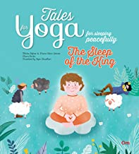 Yoga for Kids: Tales for Yoga for sleeping peacefully : The Sleep of the King