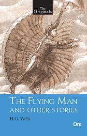 THE ORIGINALS THE FLYING MAN AND OTHER STORIES (UNABRIDGED CLASSICS)