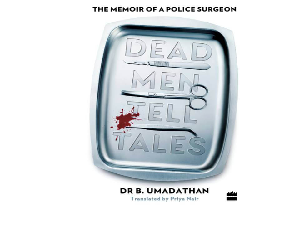Dead Men Tell Tales: The Memoir of a Police Surgeon