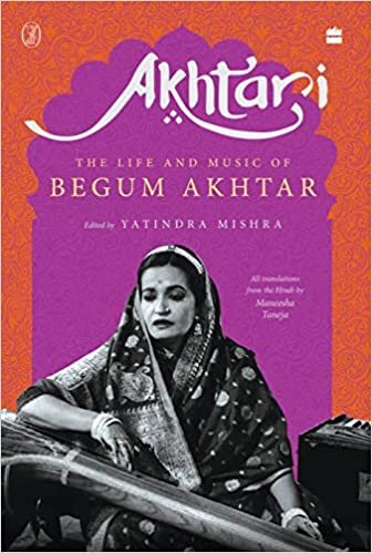 Akhtari: The Life and Music of Begum Akhtar