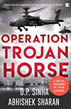 Operation Trojan Horse: A Novel Inspired by True Events