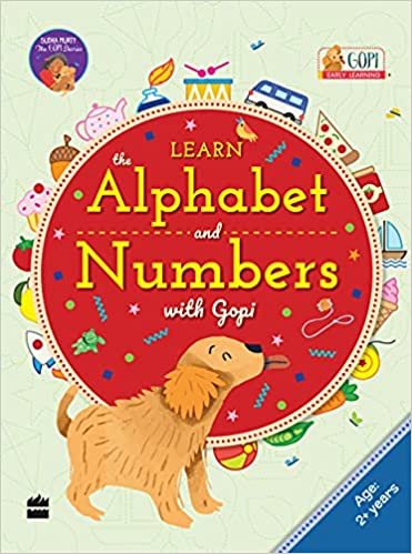 LEARN THE ALPHABET AND NUMBERS WITH GOPI (2-5 YEARS) (GOPI EARLY LEARNING RANGE)