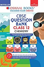 OSWAAL CBSE QUESTION BANK CLASS 12 CHEMISTRY BOOK CHAPTER-WISE & TOPIC