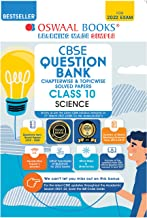 OSWAAL CBSE QUESTION BANK CLASS 10 SCIENCE BOOK CHAPTERWISE & TOPICWIS