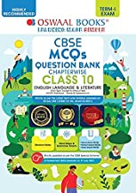 OSWAAL CBSE MCQS QUESTION BANK CHAPTERWISE FOR TERM-I, CLASS 10, ENGLISH LANGUAGE & LITERATURE (WITH THE LARGEST MCQ QUESTIONS POOL FOR 2021-22 EXAM)