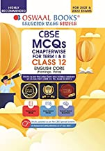 OSWAAL CBSE MCQS CHAPTERWISE FOR TERM I & II, CLASS 12, ENGLISH CORE (WITH THE LARGEST MCQ QUESTION POOL FOR 2021-22 EXAM)