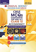 OSWAAL CBSE MCQS CHAPTERWISE QUESTION BANK FOR TERM I & II, CLASS 12, ACCOUNTANCY (WITH THE LARGEST MCQ QUESTION POOL FOR 2021-22 EXAM)