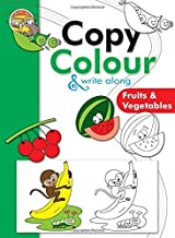 Colouring book: Copy Colour and Write Along- FRUITS AND VEGETABLES