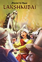 LAKSHMIBAI : JHANSI KI RANI LAKSHMIBAI  (CLASSICS TALES FOR CHILDREN)