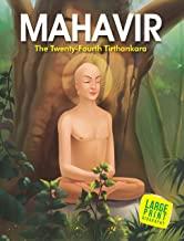 Large Print: Mahavir the Twenty Four Tirthankara (Illustrated Biography)