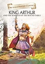 KING ARTHUR : ILLUSTRATED ABRIDGED CLASSICS (OM ILLUSTRATED CLASSICS)