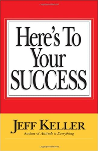 HERE'S TO YOUR SUCCESS: SUCCESS FROM SOUP TO NUTS