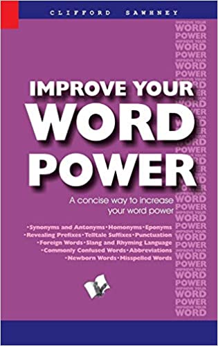 IMPROVE YOUR WORD POWER: A CONCISE WAY TO INCREASE YOUR WORD POWER