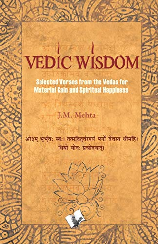 Vedic Wisdom (Selected Verses From the Vedas for Material Gain and Happiness)