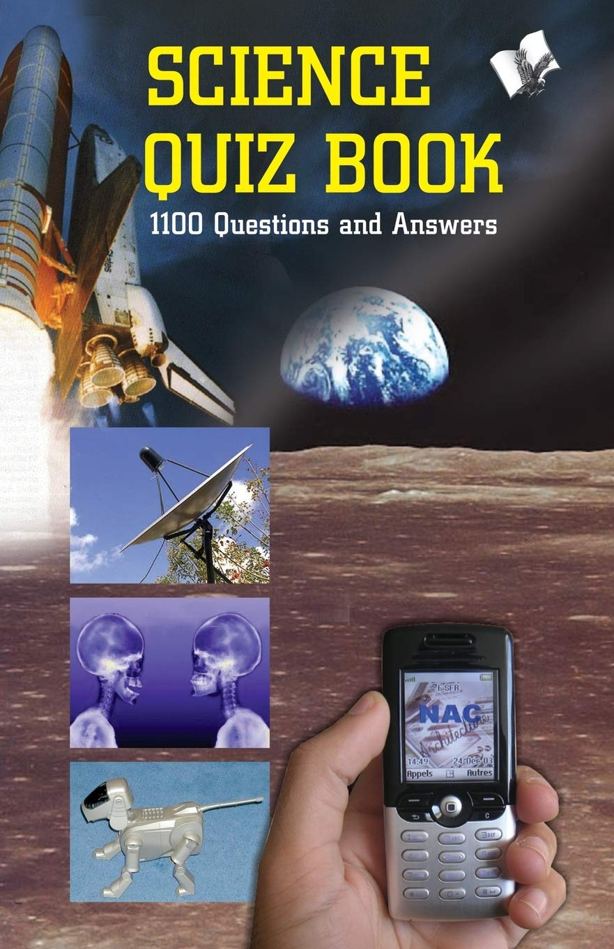 SCIENCE QUIZ BOOK (100 QUESTION AND ANSWERS)