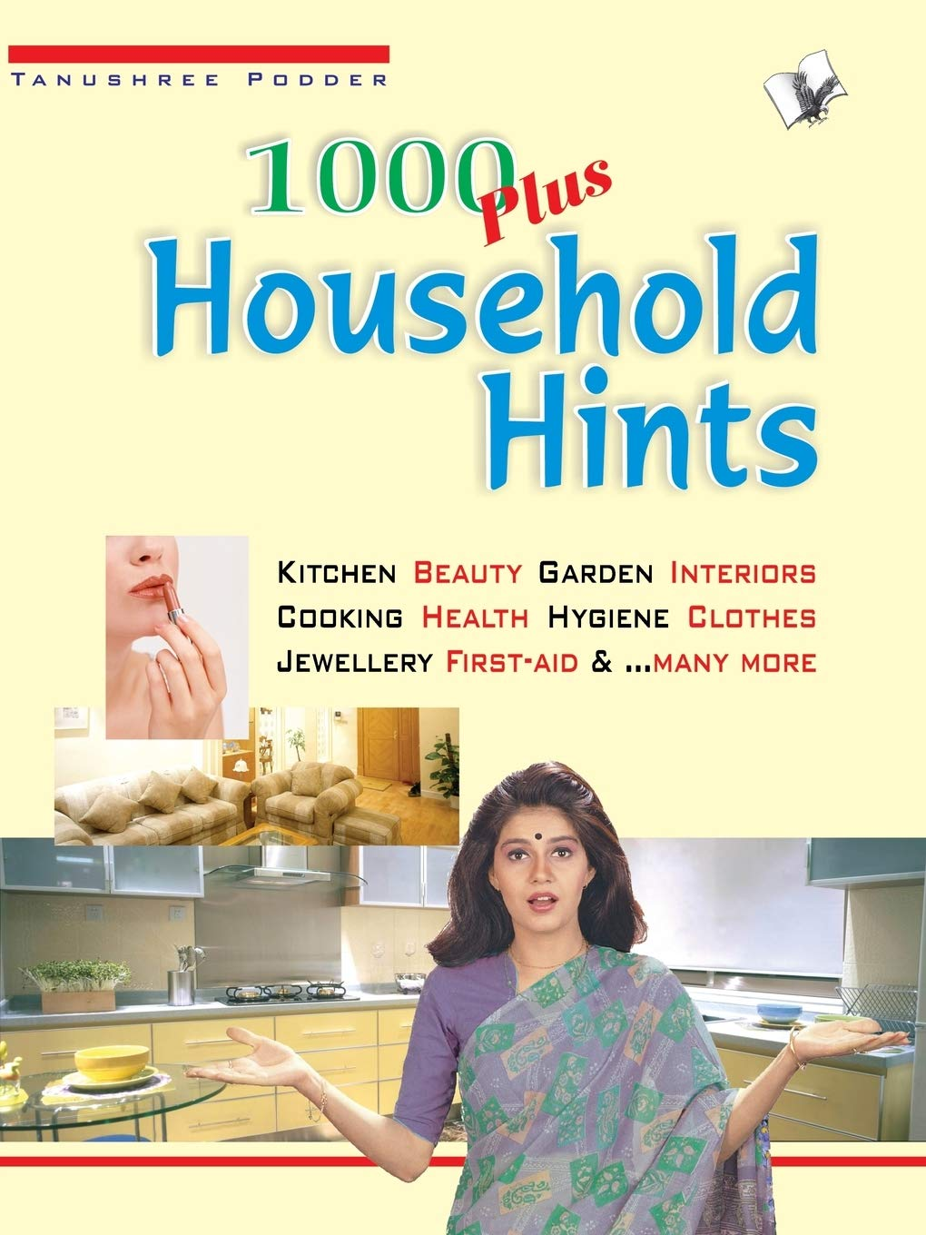 1000 PLUS HOUSEHOLD HINTS: KITCHEN BEAUTY GARDEN INTERIORS COOKING HEALTH HYGINE CLOTHES JEWELLARY FIRST AID AND MANY MORE