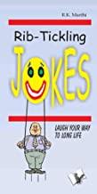 RIB-TICKLING JOKES: LAUGH YOUR WAY TO LONG LIFE