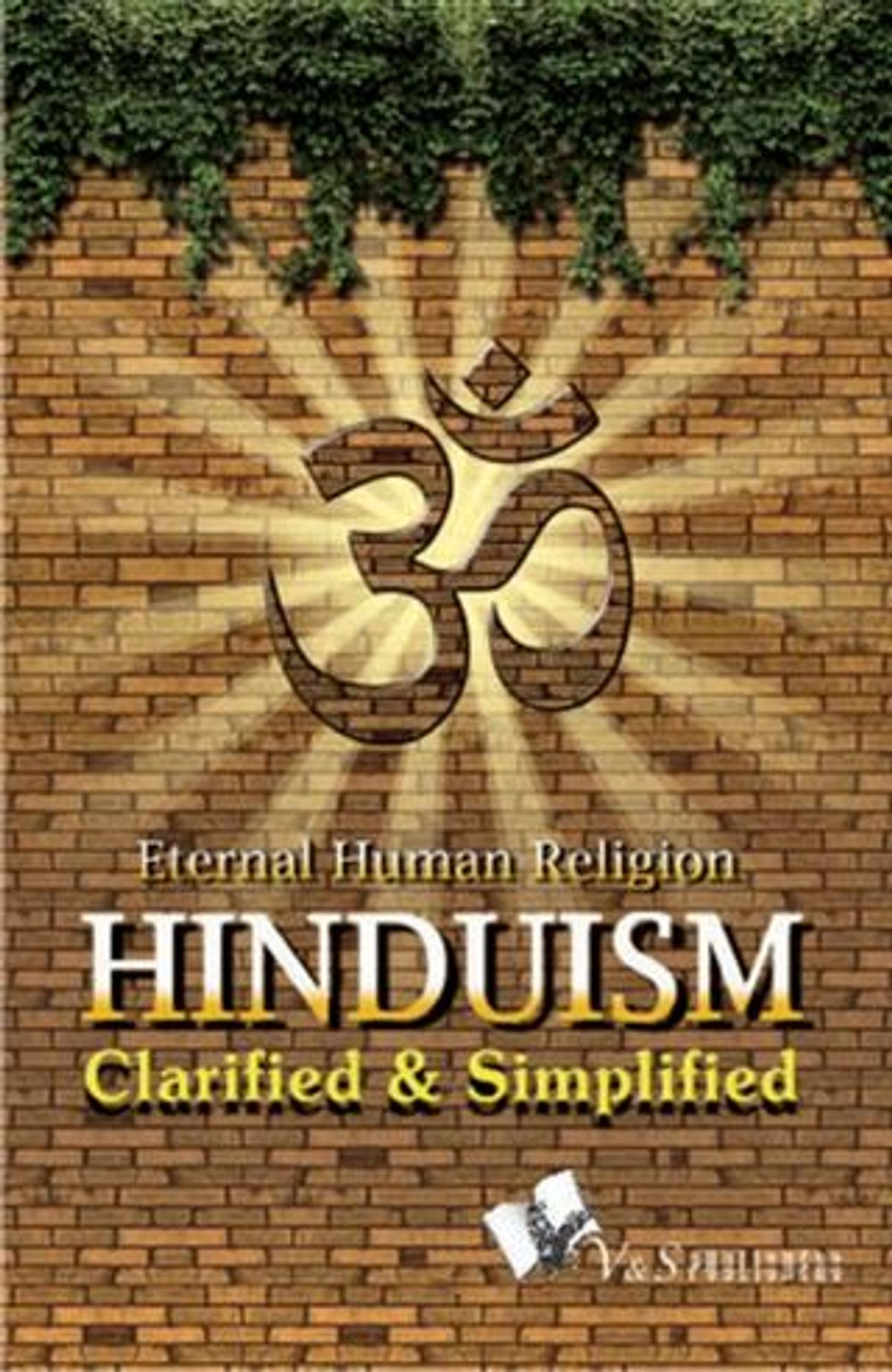 Hinduism: Clarified & Simplified