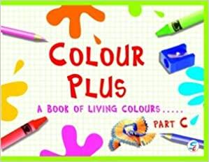 COLOUR PLUS PART C - A BOOK FOR LIVING COLOURS