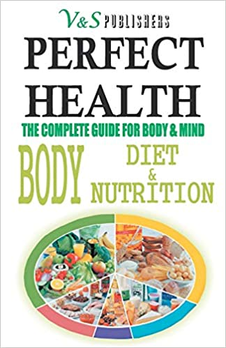 PERFECT HEALTH: BODY DIET & NUTRITION