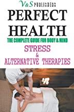 PERFECT HEALTH - STRESS & ALTERNATIVE THERAPIES