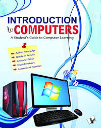 Introduction to Computers: A student's guide to computer learning