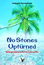 No Stones Upturned: An insight into the life of the common man