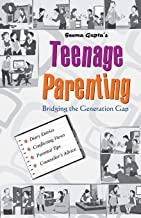 TEENAGE PARENTING: BRIDGING THE GENERATION GAP