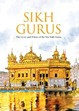 SIKH GURU : SIKH GURUS : THE LIFE AND TIMES OF THE TEN SIKH GURUS (INDIAN MYTHOLOGY))