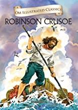 Robinson Crusoe : Illustrated abridged Classics (Om Illustrated Classics)