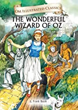 THE WONDERFUL WIZARD OF OZ : ILLUSTRATED ABRIDGED CLASSICS (OM ILLUSTRATED CLASSICS)