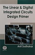 The Linear & Digital Integrated Circuits Design Primer