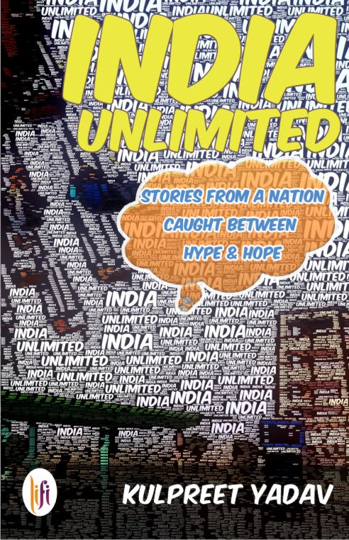 India Unlimited – Stories from a Nation Caught Between Hype and Hope