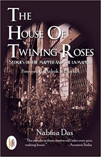 The House of Twining Roses: Stories of the Mapped and the Unmapped