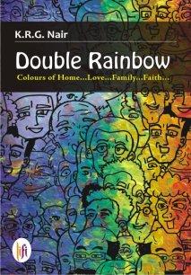 Double Rainbow : Colours of Home... Love... Family... Faith...