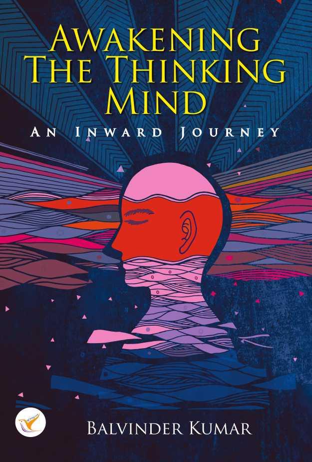 Awakening The Thinking Mind : An Inward Journey
