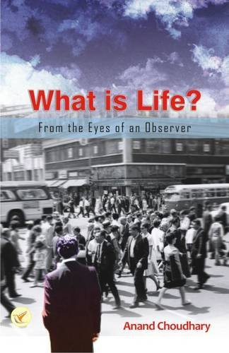 WHAT IS LIFE?: FROM THE EYES OF AN OBSERVER