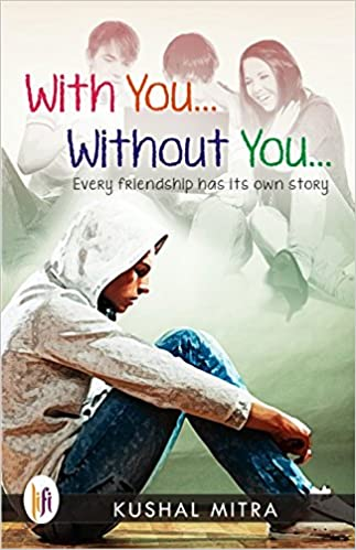 With You... Without You: Every Friendship Has its Own Story