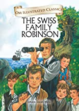 THE SWISS FAMILY ROBINSON :ILLUSTRATED ABRIDGED CLASSICS (OM ILLUSTRATED CLASSICS)