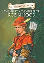 THE MERRY ADVENTURES OF ROBIN HOOD : ILLUSTRATED ABRIDGED CLASSICS (OM ILLUSTRATED CLASSICS)