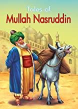 MULLAH NASURUDDIN : TALES OF MULLAH NASURUDDIN (CLASSICS TALES FOR CHILDREN)