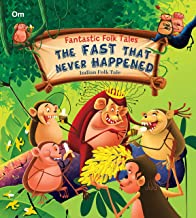 Fantastic Folktales: The Fast that Never Happened
