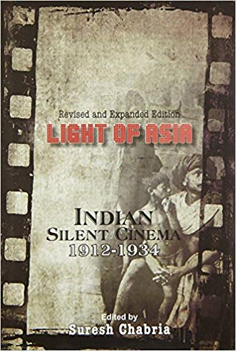 Light of Asia: Indian Silent Cinema, 1912-1934