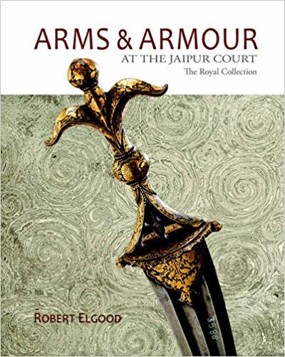 Arms & Armour: At the Jaipur Court: The Royal Collection