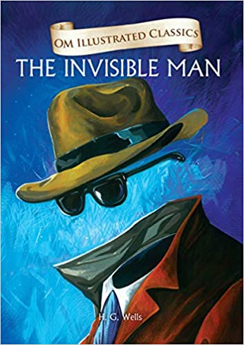 THE INVISIBLE MAN : ILLUSTRATED ABRIDGED CLASSICS (OM ILLUSTRATED CLASSICS)