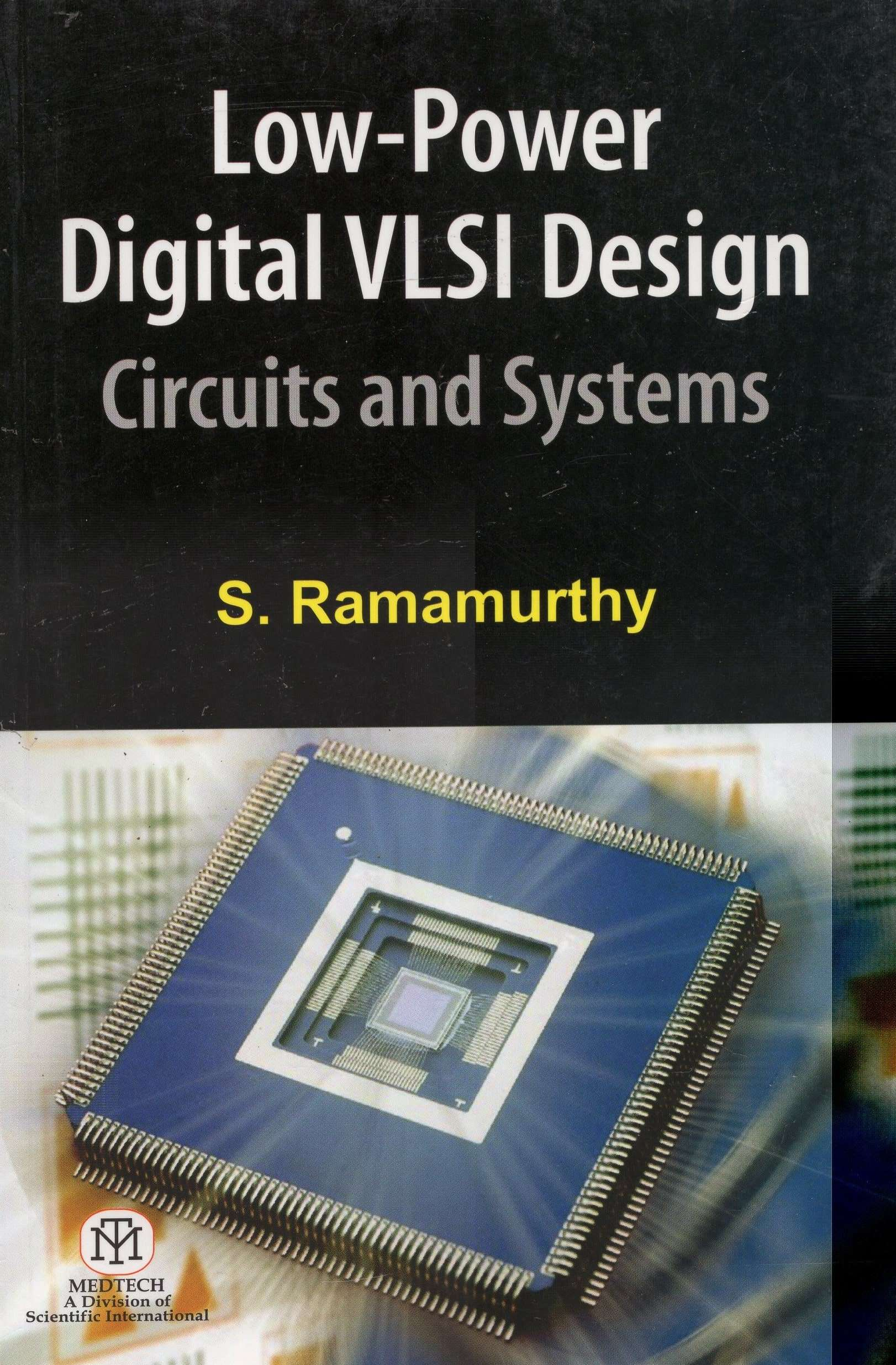 LOW-POWER DIGITAL VLSI DESIGN CIRCUITS AND SYSTEMS