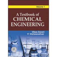 A TEXTBOOK OF CHEMICAL ENGINEERING (VOL. 1)