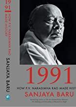 1991 - HOW P. V. NARASIMHA RAO MADE HISTORY